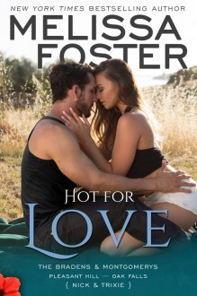 Hot for Love – The Bradens & Montgomerys (Pleasant Hill – Oak Falls) - Melissa Foster