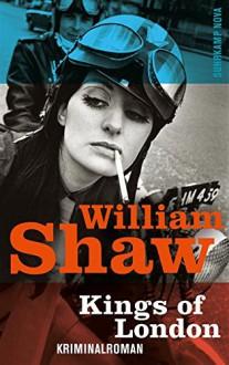 Kings of London: Kriminalroman (Breen-Tozer-Trilogie) - Conny Lösch, William Shaw