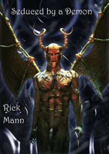 Seduced by a Demon: Hetero Love and Lust in Hell (Loveslice Demon Passion Book 1) - Rick Mann