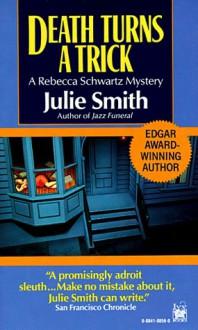 Death Turns a Trick (A Rebecca Schwartz Mystery) - Julie Smith