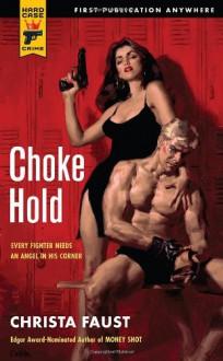 Choke Hold - Christa Faust