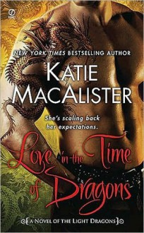 Love in the Time of Dragons - Katie MacAlister