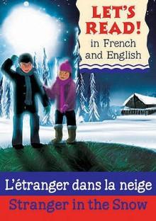 L'Tranger Dans La Neige. French by Marie-Thrse Bougard - Lynne Benton, Ollie Cuthbertson