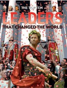 Leaders That Changed The World (Top Ten) - Anita Ganeri