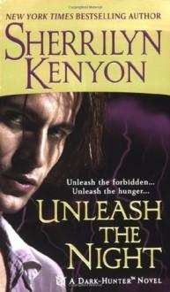 Unleash the Night (Dark-Hunter Novels) - Sherrilyn Kenyon