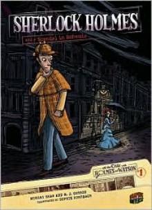 Sherlock Holmes and a Scandal in Bohemia - M.J. Cosson,Sophie Rohrbach,Murray Shaw, Arthur Conan Doyle