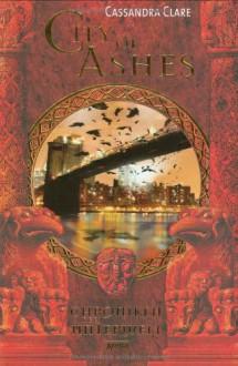 City of Ashes (Chroniken der Unterwelt, #2) - Cassandra Clare,Heinrich Koop,Franca Fritz