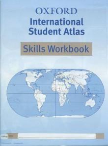 Oxford International Student Atlas Skills Workbook (Atlas) - Patrick Wiegand
