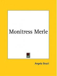 Monitress Merle - Angela Brazil