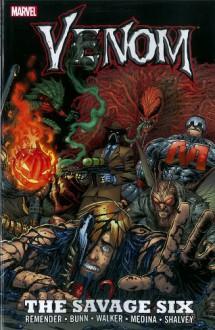 Venom: The Savage Six - Rick Remender, Cullen Bunn, Declan Shalvey, Kev Walker, Lan Medina