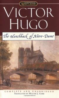 The Hunchback of Notre-Dame - Victor Hugo,Walter J. Cobb