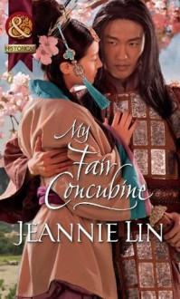 My Fair Concubine (Mills & Boon Historical) - Jeannie Lin