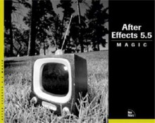 After Effects 5.5 Magic [With CDROM] - Nathan Moody, Mark Christiansen
