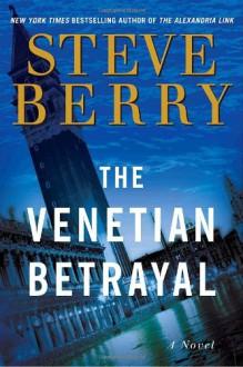 The Venetian Betrayal - Steve Berry