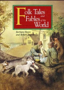 Folk Tales and Fables of the World - Barbara Hayes