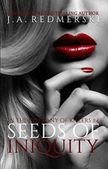 Seeds of Iniquity - J.A. Redmerski