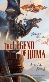 The Legend of Huma: Heroes, Book 1 - Richard A. Knaak