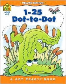 1-25 Dot-to-Dot: Get Ready! Workbooks - School Zone Publishing Company