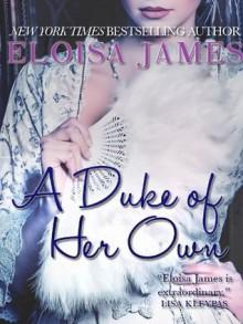 A Duke of Her Own (Desperate Duchesses) - Eloisa James