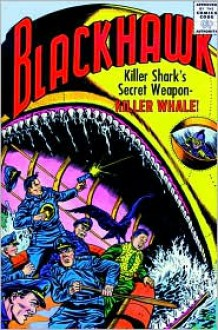 Showcase Presents: Blackhawk - Jack Schiff, Dick Dillin, Charles Cuidera, Sheldon Moldoff