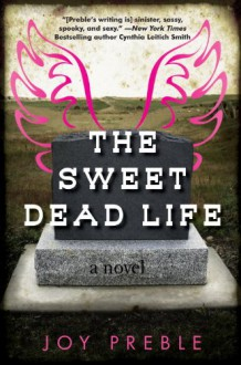 The Sweet Dead Life - Joy Preble