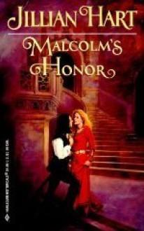 Malcolm's Honor (Harlequin Historical, Vol. #519) - Jillian Hart