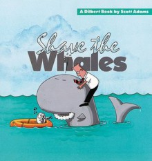 Shave the Whales - Scott Adams