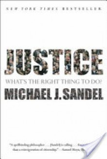 Justice: What's the Right Thing to Do - Michael J. Sandel