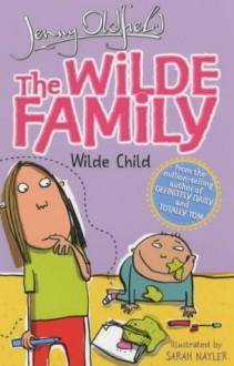 Wilde Child - Jenny Oldfield, Sarah Nayler