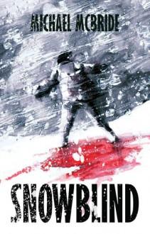 Snowblind - Michael McBride