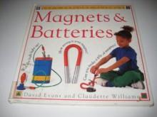 Magnets & Batteries (Let's Explore Science, No. 12) - David Evans, Claudette Williams