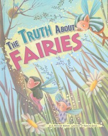 The Truth about Fairies - J. Angelique Johnson, Carolina Farias