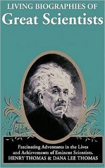 Living Biographies of Great Scientists (Audio) - Dana Lee Thomas, Pat Bottino, Nadia May