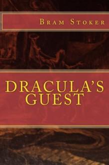 DRACULA'S Guest: New Edition - Bram Stoker, Joan Dark