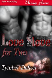 Love Slave for Two - Tymber Dalton