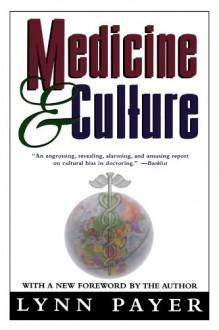 Medicine and Culture - Lynn Payer