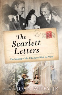 The Scarlett Letters: The Making of the Film Gone With the Wind -