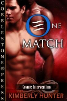One Match - Kimberly Hunter
