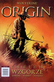 Wolverine - Origin t.1: Wzgórze - Paul Jenkins, Andy Kubert, Richard Isanove