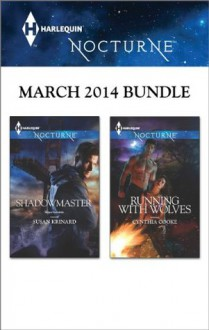 Harlequin Nocturne March 2014 Bundle: ShadowmasterRunning with Wolves - Susan Krinard, Cynthia Cooke