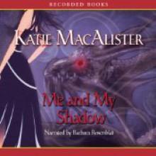 Me and My Shadow - Katie MacAlister, Barbara Rosenblat