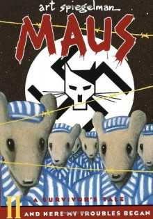 Maus, Vol. 2: And Here My Troubles Began - Art Spiegelman
