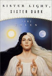 Sister Light, Sister Dark - Jane Yolen