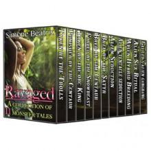 Ravaged: A Monster Box Set of 11 Erotic Tales - Simone Beatrix