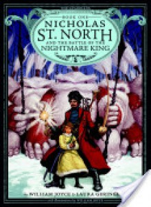 Nicholas St. North and the Battle of the Nightmare - William Joyce,Laura Geringer
