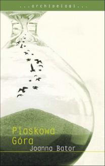 Piaskowa Góra - Joanna Bator
