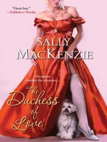 The Duchess of Love - Sally MacKenzie