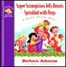 Scrumptious Jelly Donuts Sprinkled with Hugs: A Book about Hugs - Barbara Johnson