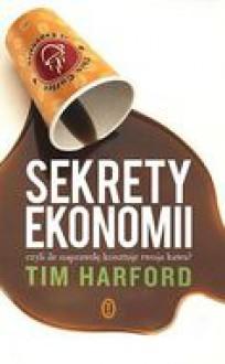 Sekrety ekonomii, czyli ile naprawdę kosztuje twoja kawa? - Tim Harford