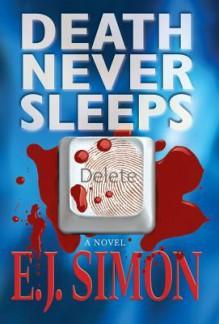 Death Never Sleeps - E.J. Simon